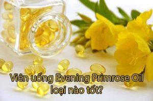 Viên uống Evening Primrose Oil loại nào tốt-1